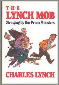 image of The Lynch Mob.  Stringing Up Our Prime Ministers