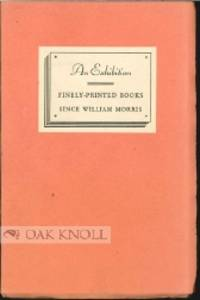 YOU ARE INVITED TO VIEW AN EXHIBITION OF FINELY PRINTED BOOKS SINCE WILLIAM MORRIS, OF WHICH THIS IS THE CATALOGUE
