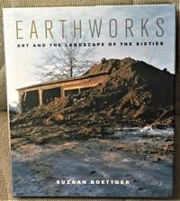 image of Earthworks; Art and the Landscape of the Sixties