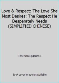 image of Love_Respect: The Love She Most Desires; The Respect He Desperately Needs (SIMPLIFIED CHINESE)