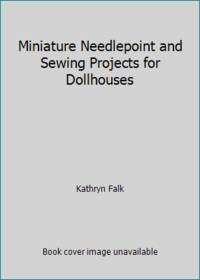 Miniature Needlepoint and Sewing Projects for Dollhouses