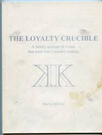 image of The Loyalty Crucible: A family account of events that went into Canada's making