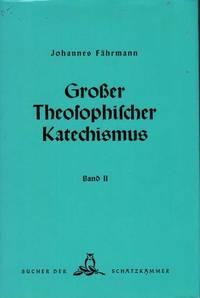 Grosser Theosophischer Katechismus. Grundlegende Gesammtdarstellung der theosophischen Weltanschauung in Frage und Antwort. Band 2