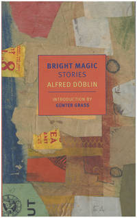 Bright Magic Stories  (New York Review Books Classics) by  Alfred Doblin - Paperback - 2016 - from Diatrope Books (SKU: 29698)