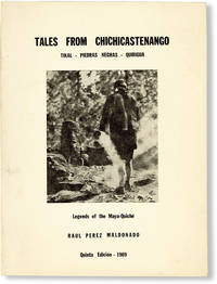 image of Tales from Chichicastenango. Tikal - Piedras Negras - Quirigua. Legends of the Maya-Quiché