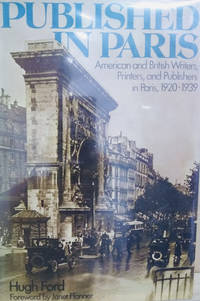 Published in Paris:  American and British Writers, Printers, and  Publishers in Paris, 1920-1939