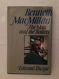 Kenneth Macmillan: The Man and the Ballets