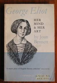 George Eliot: Her Mind and her Art