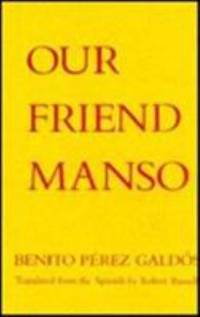 Our Friend Manso by Benito P?rez Gald?s; Robert Russell - Hardcover - 1987 - from ThriftBooks and Biblio.co.uk