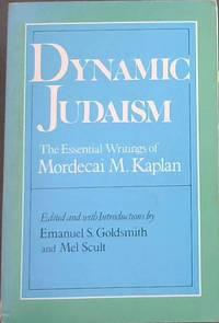 image of Dynamic Judaism: The Essential Writing of Mordecai M. Kaplan