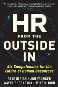 HR from the Outside In : Six Competencies for the Future of Human Resources