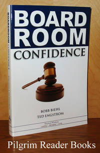 Board Room Confidence: Secrets of Making a Significant Contribution  to Any Organization You Serve.