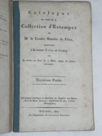 CATALOGUE du reste de la Collection d'Estampes de Mr. le Comte Maurice de Fries, appartenant...