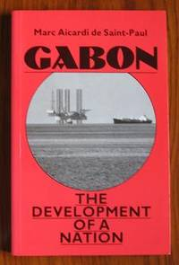 Gabon: Development of a Nation