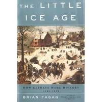 The Little Ice Age  How Climate Made History, 1300-1850