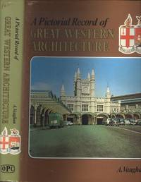 A Pictorial Record of Great Western Architecture