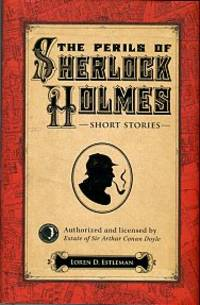 The Perils Of Sherlock Holmes: Short Stories