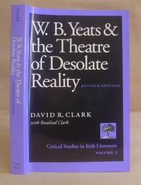 W B Yeats And The Theatre Of Desolate Reality