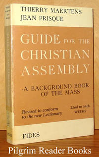 Guide for the Christian Assembly: A Background Book of the Mass;  22nd to 34th Weeks