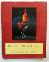 Roosters and Hens for the Appreciative Eye by  Ros  Suze; Harvey - 1st Edition - 2006 - from Adelaide Booksellers and Biblio.com