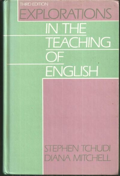 EXPLORATIONS IN THE TEACHING OF ENGLISH, Tchudi, Stephen