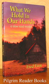 What We Hold in Our Hands, A Slow Road Reader