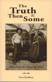 The Truth and Then Some: Tales from the Heart of Texas