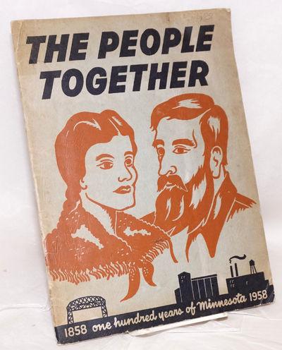 Minneapolis: People's Centennial Book Committee, 1958. 48p., 11.75x 8.75 inch wraps, illus., externa...