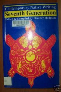 SEVENTH GENERATION Contemporary Native Writing