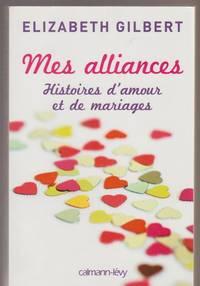 Mes alliances: Histoires d'amour et de mariages (Littérature Etrangère) (French...