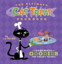 image of The Ultimate Cat Treat Cookbook : Homemade Goodies for Finicky Felines