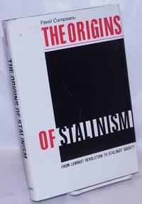 image of The origins of Stalinism, from Leninist revolution to Stalinist society