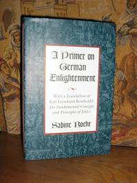 A Primer on German Enlightenment by  Sabine Roehr - 1st Edition - 1995 - from Brass DolphinBooks and Biblio.com