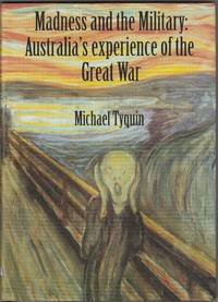 image of Madness and the Military: Australia's Experience of the Great War