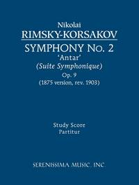 Symphony No. 2 'Antar', Op. 9 (1875/1903 revision) by Nikolai Rimsky-Korsakov - Paperback - First edition thus - 2010 - from Serenissima Music, Inc. (SKU: SER-070)