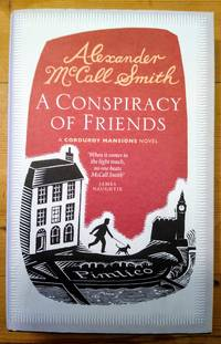 A Conspiracy of Friends: A Corduroy Mansions Novel by  Alexander McCall Smith - First - 2011 - from Takara Books (SKU: 293)