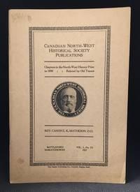 Canon E. K. Matheson, D.D.; Saskatchewan's First Graduate; Being a History of the Development of the Church of England in North-Western Saskatchewan