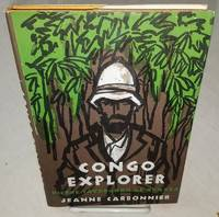 CONGO EXPLORER  Pierre Savorgnan De Brazza 1852-1905