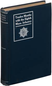 Twelve Months with the Eighth Massachusetts Infantry in the Service of the United States