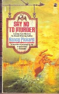 Say No to Murder by  Nancy Pickard - Paperback - Second Printing - 1988 - from Odds and Ends Shop and Biblio.com