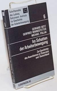 Im Schatten der Arbeiterbewegung; zur Geschichte des Anarchismus in Österreich und Deutschland