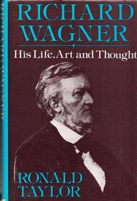 Richard Wagner His Life, Art and Thought