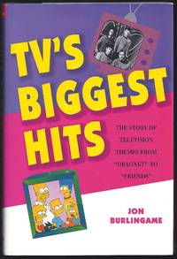 TV's Biggest Hits: The Story of Television Themes from Dragnet to Friends