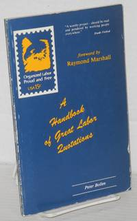 image of A handbook of great labor quotations. Foreword by Raymond Marshall