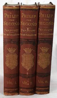History of the Reign of Philip the Second, King of Spain (3 Volume Set)