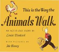 THIS IS THE WAY THE ANIMALS WALK