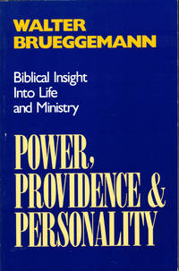Power, Providence, and Personality: Biblical Insight into Life and Ministry