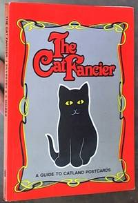 image of The Cat Fancier; A Guide to Catland Postcards