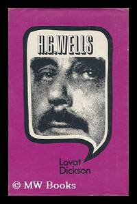H. G. Wells: His Turbulent Life and Times