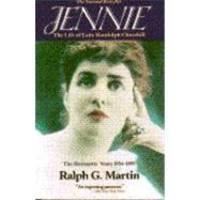 image of Jennie: The Life of Lady Randolph Churchill, Vol. 1: The Romantic Years, 1854-1895
